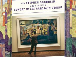 """Review: For Theater Buffs, 'Putting It Together: How Stephen Sondheim and I Created """"Sunday In The Park With George"""" ' is a Must-Read"""